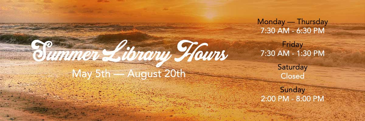 Summer Library Hours for 5/5 to 8/20/18