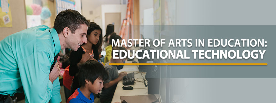 Master of Arts in Education: Educational Technology. MAED: Educational Technology Graduate