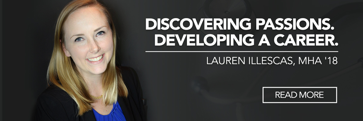 Read More: Discovering Passions. Developing a Career: Lauren Illescas, MHA '18