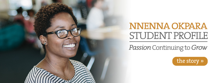 Nnenna Okpara Student Profile | Passion Continuing to Grow