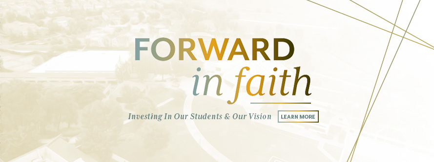 Forward in Faith - Investing In Our Students & Our Vision