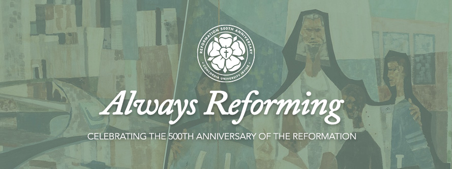 An artistic depiction of a classic art with the words: Always Reforming - Celebrating the Anniversary of the Reformation