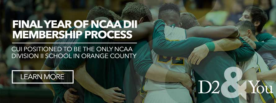 Final Year of NCAA DII Membership Process: CUI Positioned to be the only NCAA D2 school in Orange County