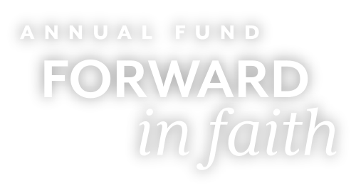 Annual Fund Forward in Faith