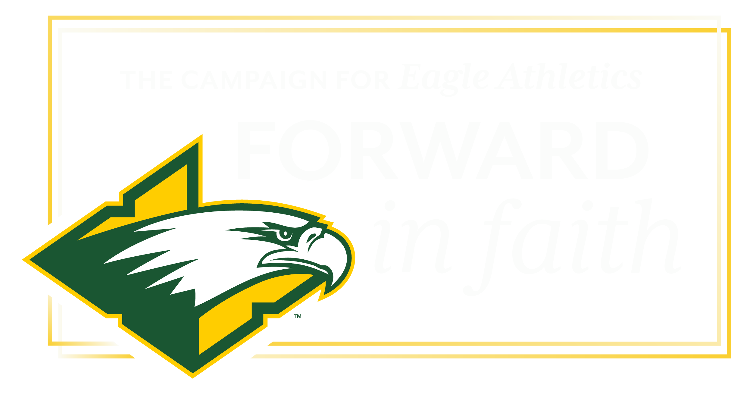 The Campaign for Eagle Athletics Forward in Faith