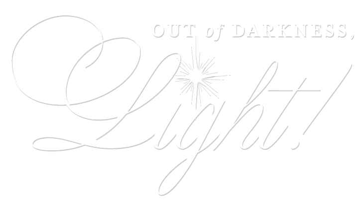 Out of Darkness, Light